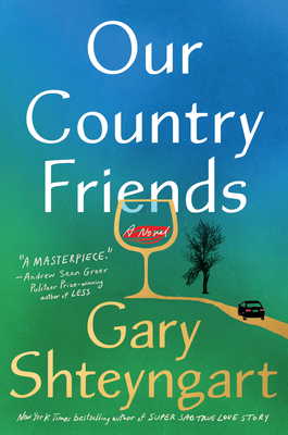 cover of OUr Country Friends by Gary Shteyngart.