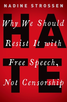 Hate: Why We Should Resist It with Free Speech, Not Censorship (Inalienable Rights) Cover Image