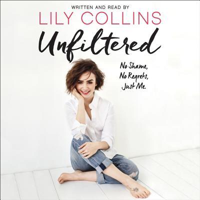 Unfiltered: No Shame, No Regrets, Just Me. Cover Image