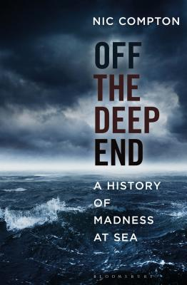 Off the Deep End: A History of Madness at Sea Cover Image