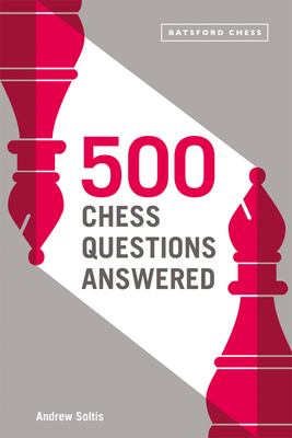 500 Chess Questions Answered: for all new chess players Cover Image