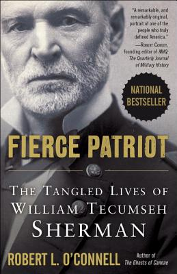 Fierce Patriot: The Tangled Lives of William Tecumseh Sherman Cover Image