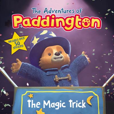 The Adventures of Paddington: The Magic Trick Cover Image