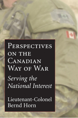 Perspectives on the Canadian Way of War: Serving the National Interest Cover Image
