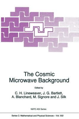 The Cosmic Microwave Background (NATO Science Series C: #502) Cover Image
