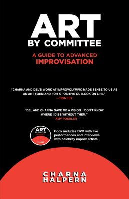 Art by Committee: A Guide to Advanced Improvisation [With DVD] Cover Image