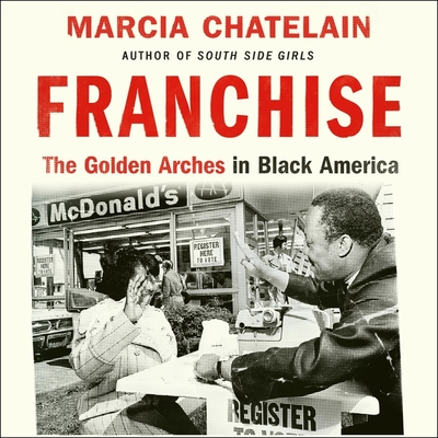Franchise Lib/E: The Golden Arches in Black America Cover Image