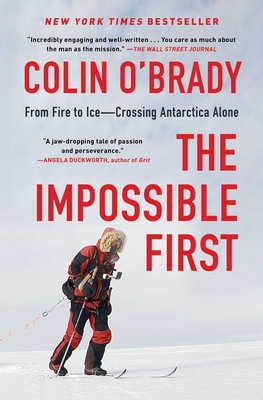 The Impossible First: From Fire to Ice—Crossing Antarctica Alone Cover Image