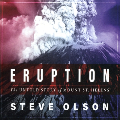 Eruption: The Untold Story of Mount St. Helens Cover Image
