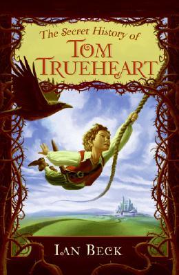 The Secret History of Tom Trueheart Cover