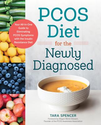 Pcos Diet for the Newly Diagnosed: Your All-In-One Guide to Eliminating Pcos Symptoms with the Insulin Resistance Diet Cover Image