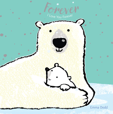 Forever (Emma Dodd's Love You Books) Cover Image