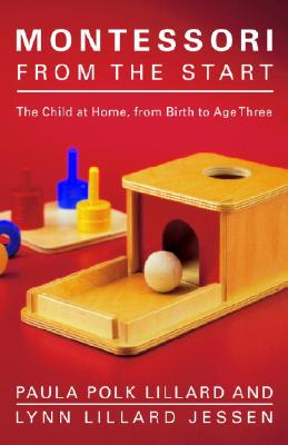 Montessori from the Start: The Child at Home, from Birth to Age Three Cover Image