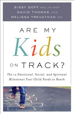 Are My Kids on Track?: The 12 Emotional, Social, and Spiritual Milestones Your Child Needs to Reach Cover Image