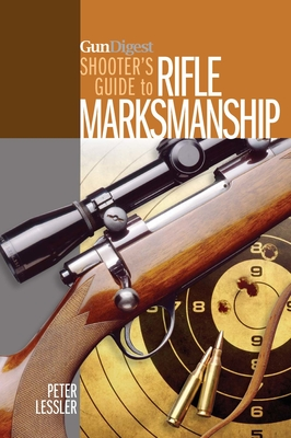 Gun Digest Shooter's Guide to Rifle Marksmanship Cover Image