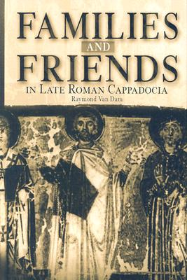 Families and Friends in Late Roman Cappadocia Cover Image