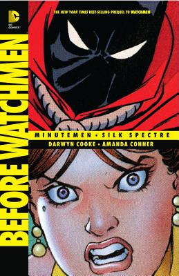 Before Watchmen:  Minutemen/Silk Spectre Cover Image