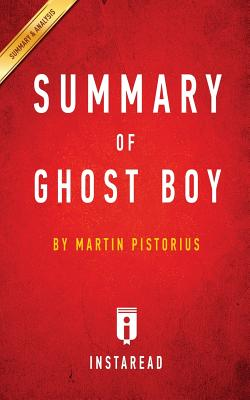 Summary of Ghost Boy: by Martin Pistorius - Includes Analysis Cover Image