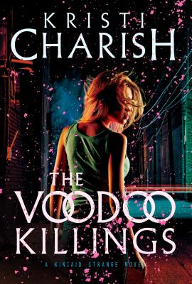The Voodoo Killings: A Kincaid Strange Novel (Kincaid Strange Series, The #1) Cover Image