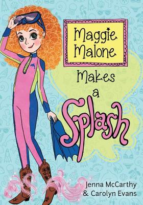 Maggie Malone Makes a Splash Cover