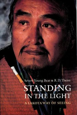 Standing in the Light: A Lakota Way of Seeing (American Indian Lives ) Cover Image