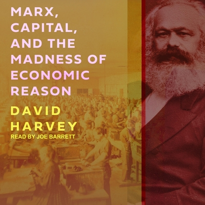 Marx, Capital, and the Madness of Economic Reason Lib/E Cover Image