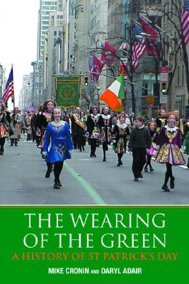 The Wearing of the Green: A History of St Patrick's Day Cover Image