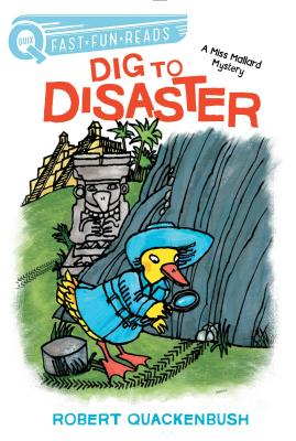 Dig to Disaster: A Miss Mallard Mystery (QUIX) Cover Image