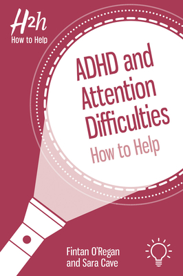 ADHD and Attention Difficulties: How to Help Cover Image