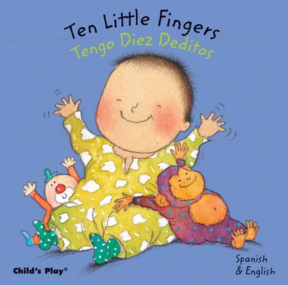 Ten Little Fingers/Tengo Diez Deditos (Dual Language Baby Board Books- English/Spanish) Cover Image