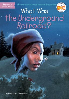What Was the Underground Railroad? (What Was...) Cover Image