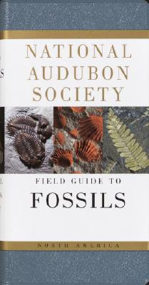 National Audubon Society Field Guide to Fossils: North America (National Audubon Society Field Guides) Cover Image