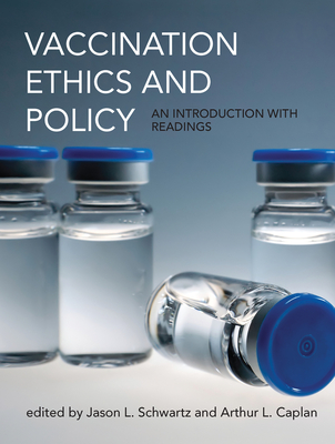Cover for Vaccination Ethics and Policy