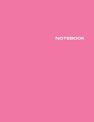 Notebook: Lined Notebook Journal - Stylish Candy Pink - 120 Pages - Large 8.5 x 11 inches - Composition Book Paper - Minimalist Cover Image
