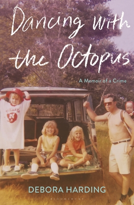 Book cover: Dancing with the Octopus. Behind the handwritten title is a faded photograph of a White family. Three blonde children sit in the back of a van, grinning at the camera, while a shirtless man leans against the vehicle with a baby on his back.