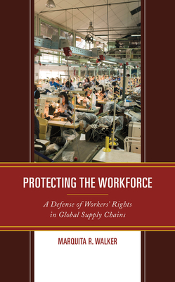 Protecting the Workforce: A Defense of Workers' Rights in Global Supply Chains Cover Image