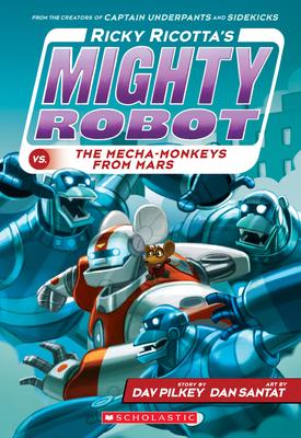 Ricky Ricotta's Mighty Robot vs. the Mecha-Monkeys from Mars (Ricky Ricotta's Mighty Robot #4) Cover Image
