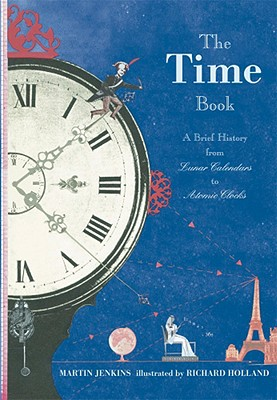 The Time Book: A Brief History from Lunar Calendars to Atomic Clocks Cover Image
