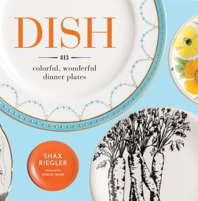 Dish: 813 Colorful, Wonderful Dinner Plates  Cover Image
