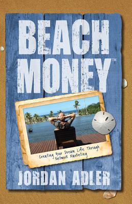 Beach Money: Creating Your Dream Life Through Network Marketing Cover Image