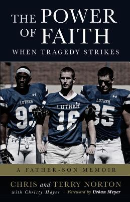The Power of Faith When Tragedy Strikes: A Father-Son Memoir Cover Image