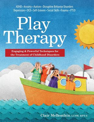 Play Therapy: Engaging & Powerful Techniques for the Treatment of Childhood Disorders Cover Image