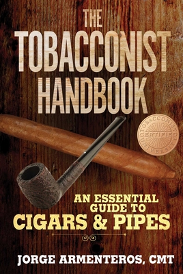 The Tobacconist Handbook: An Essential Guide to Cigars & Pipes Cover Image