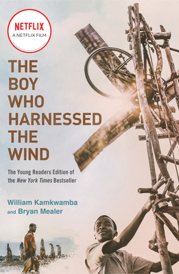 The Boy Who Harnessed the Wind (Movie Tie-in Edition): Young Readers Edition Cover Image