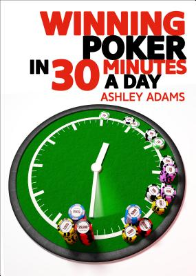 Winning Poker in 30 Minutes a Day Cover Image