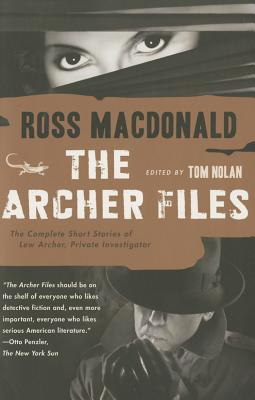 The Archer Files: The Complete Short Stories of Lew Archer, Private Investigator (Lew Archer Series #17) Cover Image