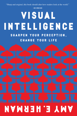 Visual Intelligence: Sharpen Your Perception, Change Your Life Cover Image