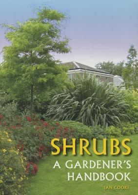 Shrubs: A Gardener's Handbook Cover Image