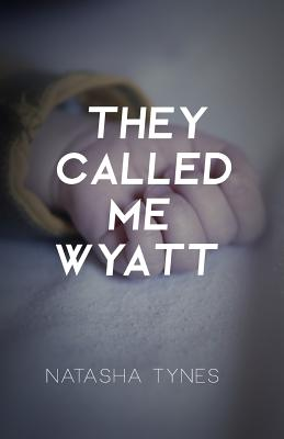They Called Me Wyatt: A California Coldblood Book Cover Image