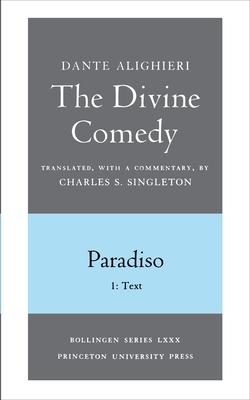 The Divine Comedy, III. Paradiso, Vol. III. Part 1: 1: Italian Text and Translation; 2: Commentary Cover Image